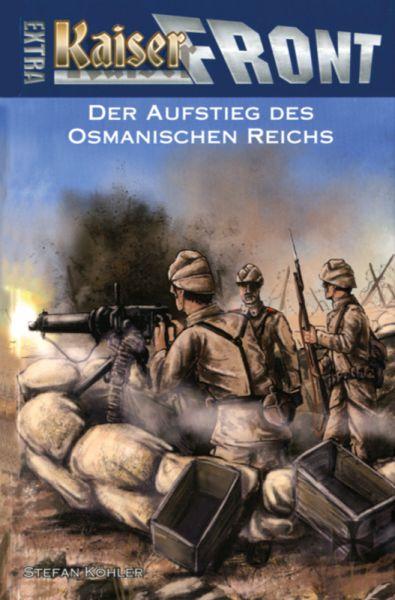 Kaiserfront Extra 6 - Der Aufstieg des osmanischen Reichs