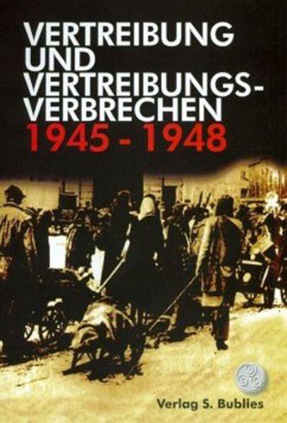 Vertreibung und Vertreibungsverbrechen 1945 - 1948