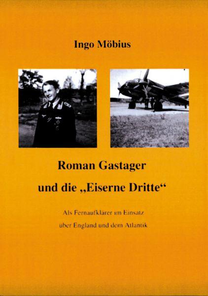 """Roman Gastager und die """"Eiserne Dritte"""""""