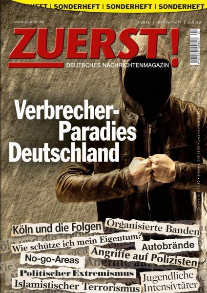 """Sonderheft ZUERST! """"Verbrecher-Paradies Deutschland"""""""